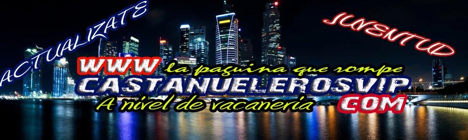 www.castanuelerosvip.com
