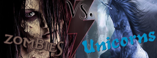 Today Is The Dayyes It Now Officially Zombies VS Unicorns Month This Gonna Be Full Of Awesome And Hardcore