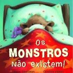 Os Monstros não existem!