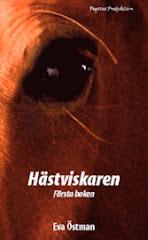 Min alldeles nya hästroman: Hästviskaren. Första boken.