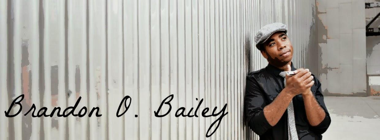 Brandon O. Bailey