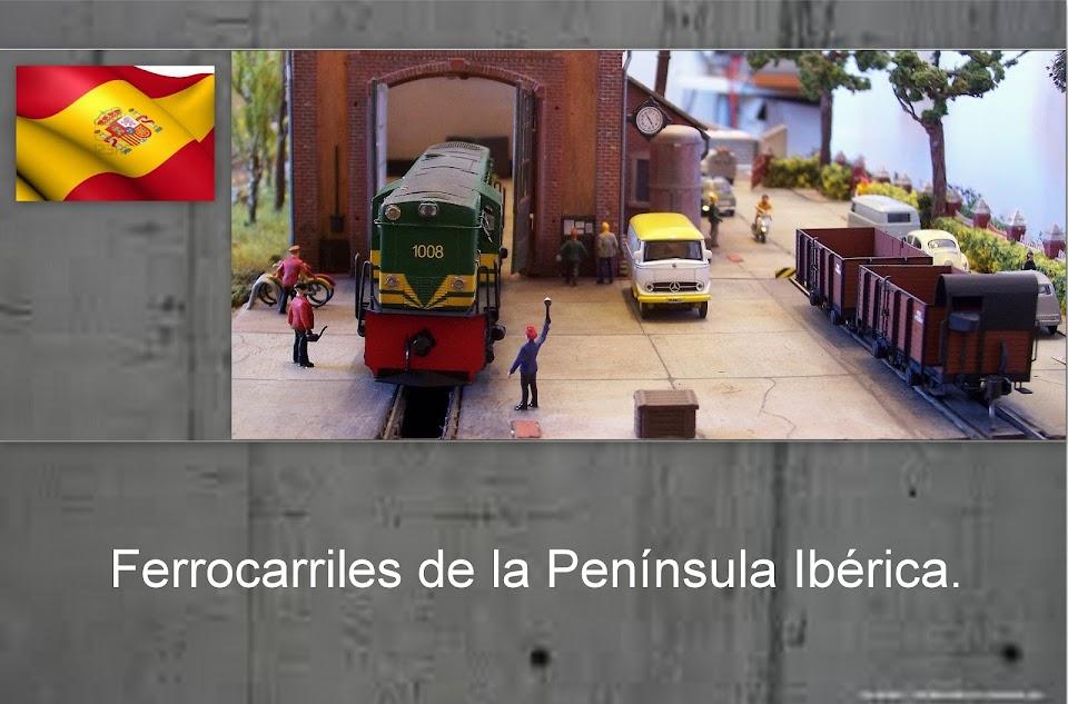 Maqueta española. HO - HOm. Épc. IV - VI. Ferrocarriles de la Península Ibérica.