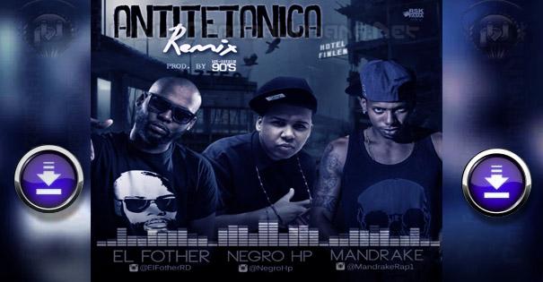 Negro HP ft El Fother & Mandrake – Antitetanica
