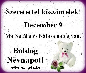 December 9 - Natália, Natasa névnap