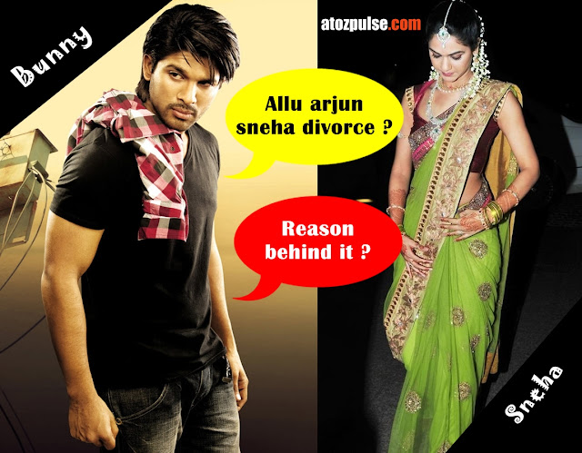 sneha+allu+arjun+divorce Allu arjun sneha reddy divorce? Reason behind it?