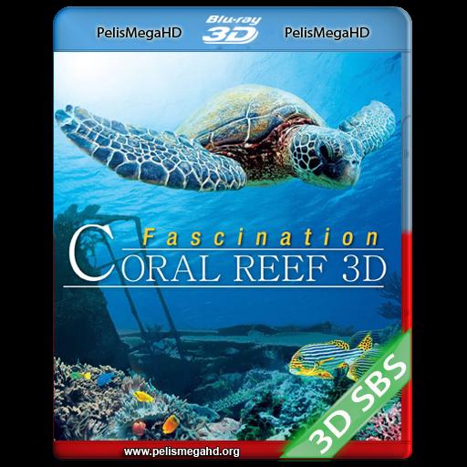 CORAL REEF MISTERIOS DEL MUNDO SUBMARINO 3D (2012) FULL 3D SBS 1080P HD MKV ESPAÑOL LATINO
