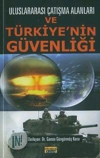 Kitap : Çatışma Alanları ve Türkiye'nin Güvenliği / Akademisyenlerle Derleme : İstanbul, 2005