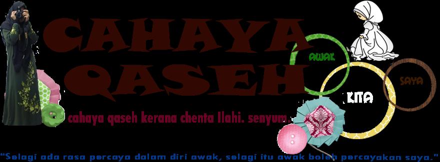 ~CAHAYA QASEH~
