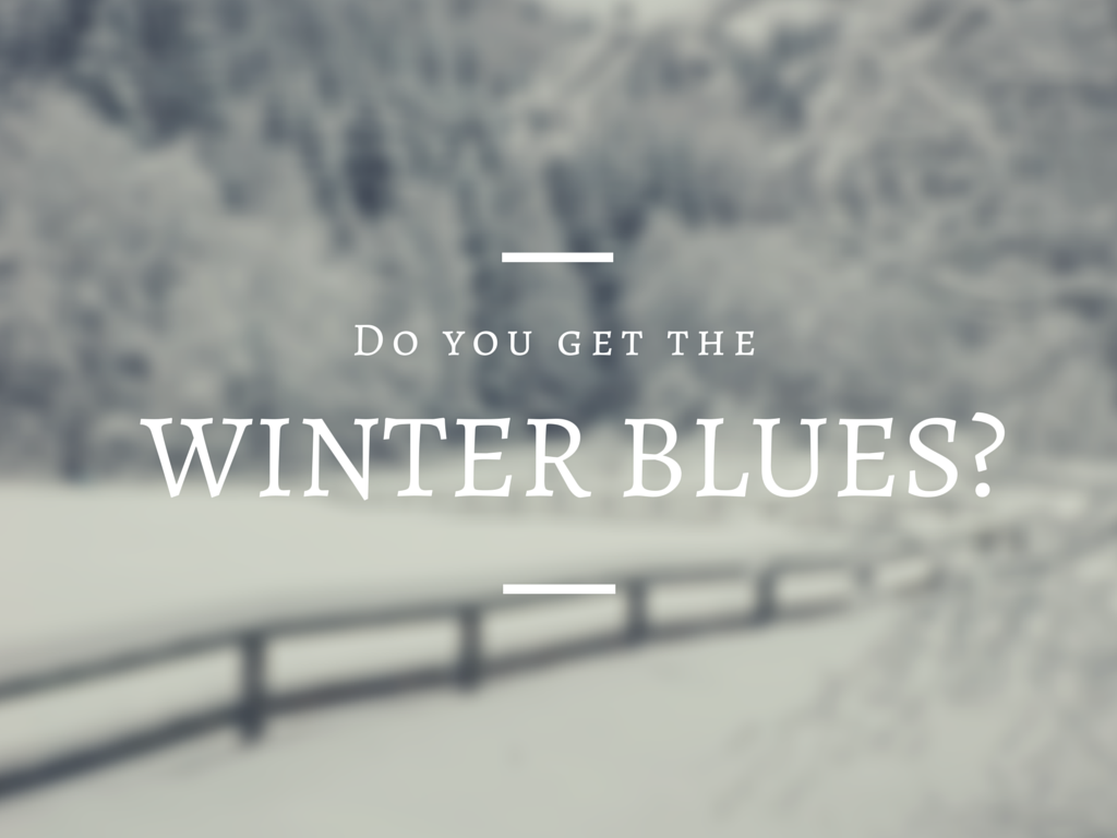 Do you get the winter blues?