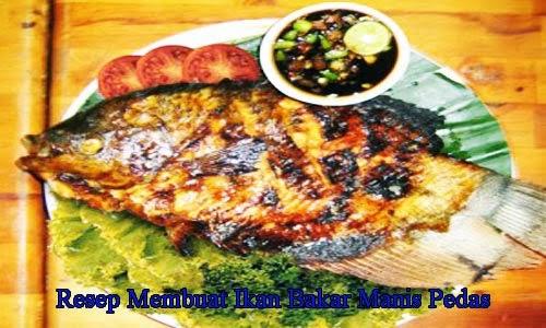 Aneka Resep Masakan Nusantara: Resep Membuat Ikan Bakar Manis Pedas