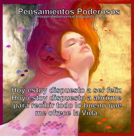 http://prosperidaduniversal.blogspot.com.ar/search/label/pensamientos%20poderosos