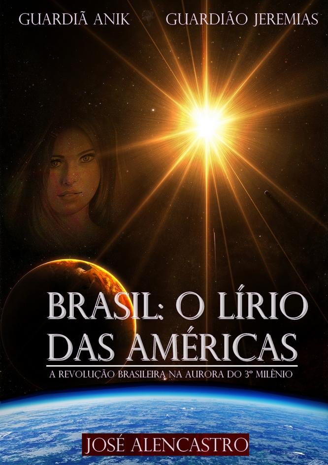 Brasil o Lírio das Américas, guardião Jeremias, guardiã Anik, profecias Brasil