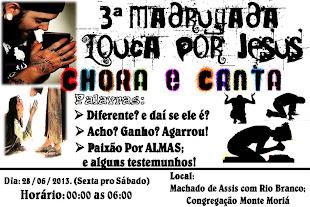 MADRUGADA LOUCA POR JESUS