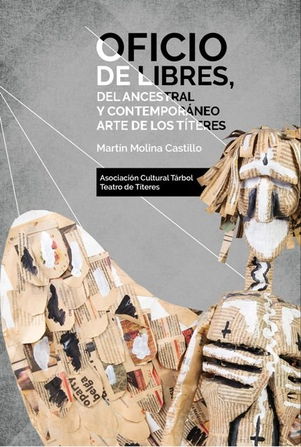 """Libro """"Oficio de libres, del ancestral y contemporáneo arte de los Títeres"""""""