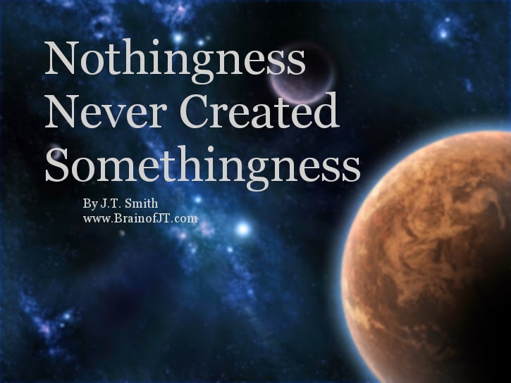 Nothingness never created somethingness