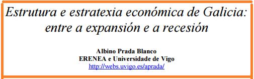 Estrutura e estratexia económica de Galicia: entre a expansión e a recesión