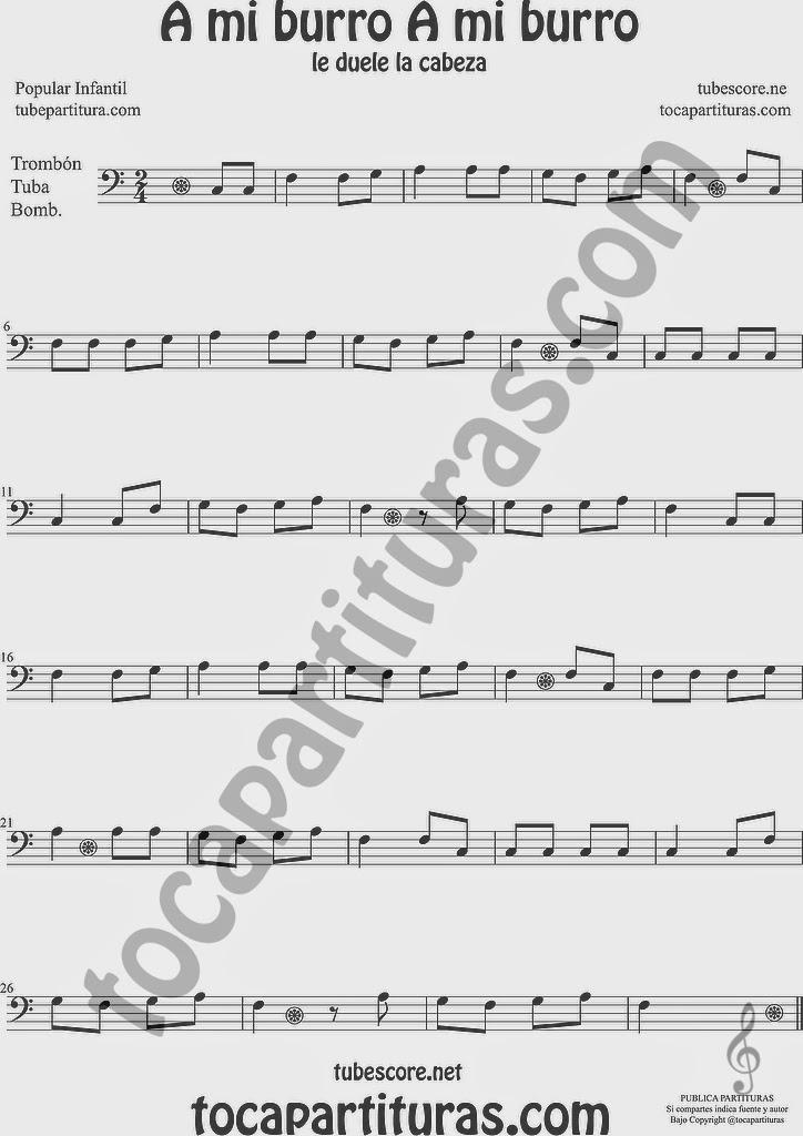 A mi Burro A mi Burro Partitura de Trombón, Tuba Elicón y Bombardino Sheet Music for Trombone, Tube, Euphonium Music Scores