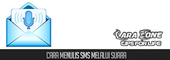 Cara Menulis SMS Melalui Suara