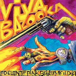 Adelante Punk, Bailame el día Viva Bazooka