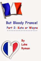 But Bloody France! (Part 2) Kate or Wayne
