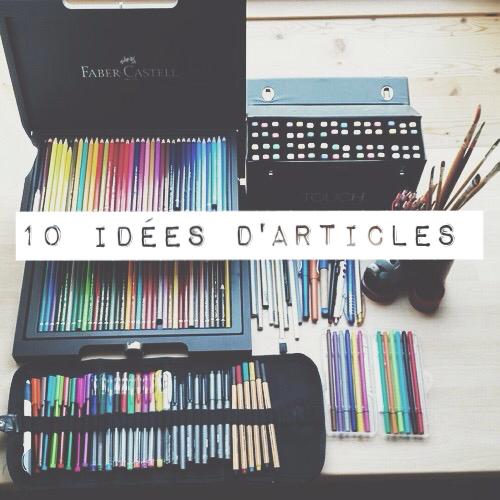 10 idées d'articles