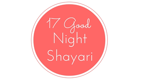 17 Romantic And Flirty Good Night Shayari For Girlfriend