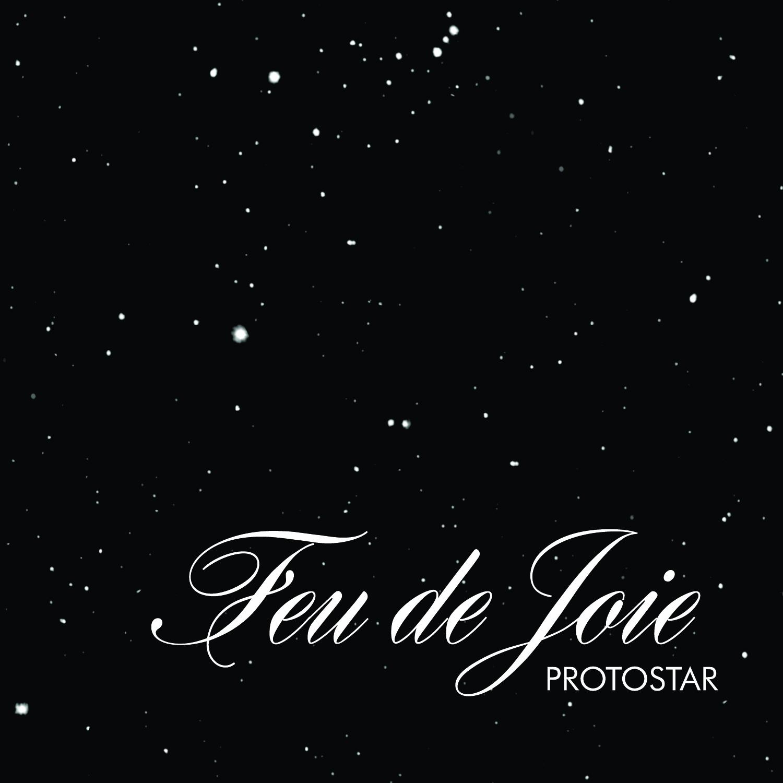 Feu De Joie: Protostar (9-Songs) 2006