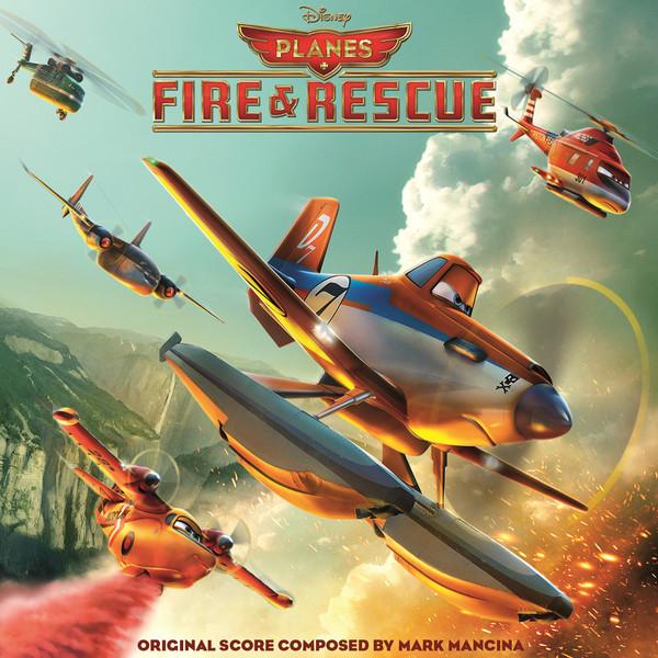 Mark Mancina - Planes: Fire & Rescue (Original Motion Picture Soundtrack) Cover