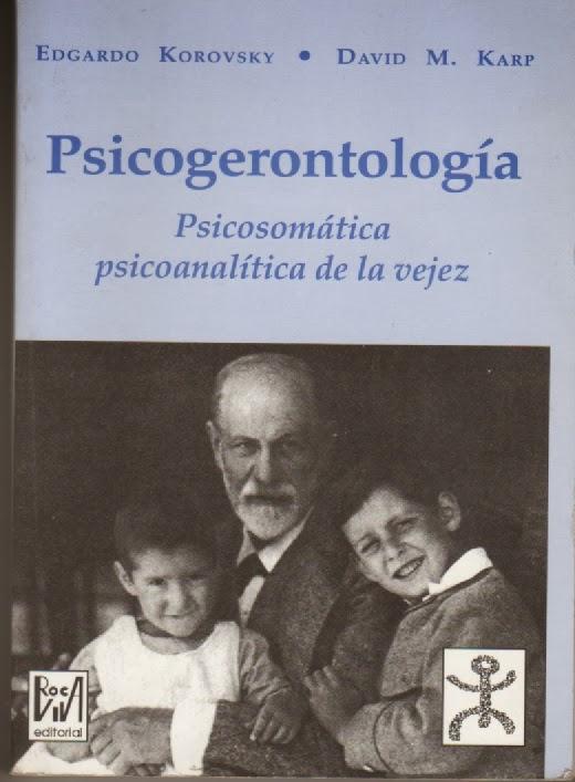 Un libro editado ( completo) : PSICOGERONTOLOGIA  Psicosomatica Psicoanalitica de la Vejez