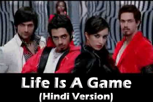 Life Is A Game (Hindi Version)