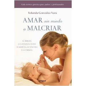 Amar sin miedo a malcriar