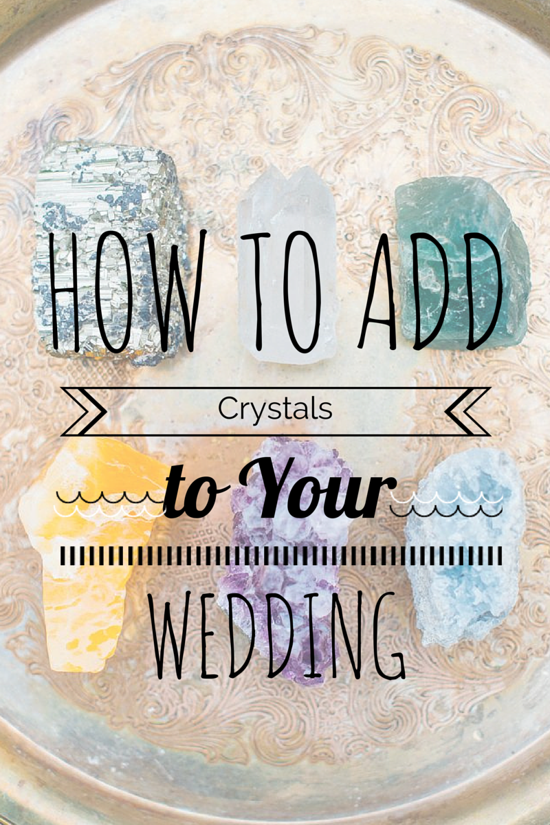 How to Add Crystals to Your Wedding