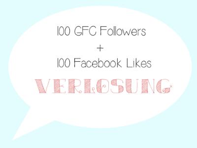 Bei 100 GFC Followers und 100 Facebook Likes gibt's was zu gewinnen!