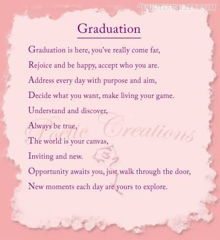 Be yourself. Another good category for graduation quotes are those ...