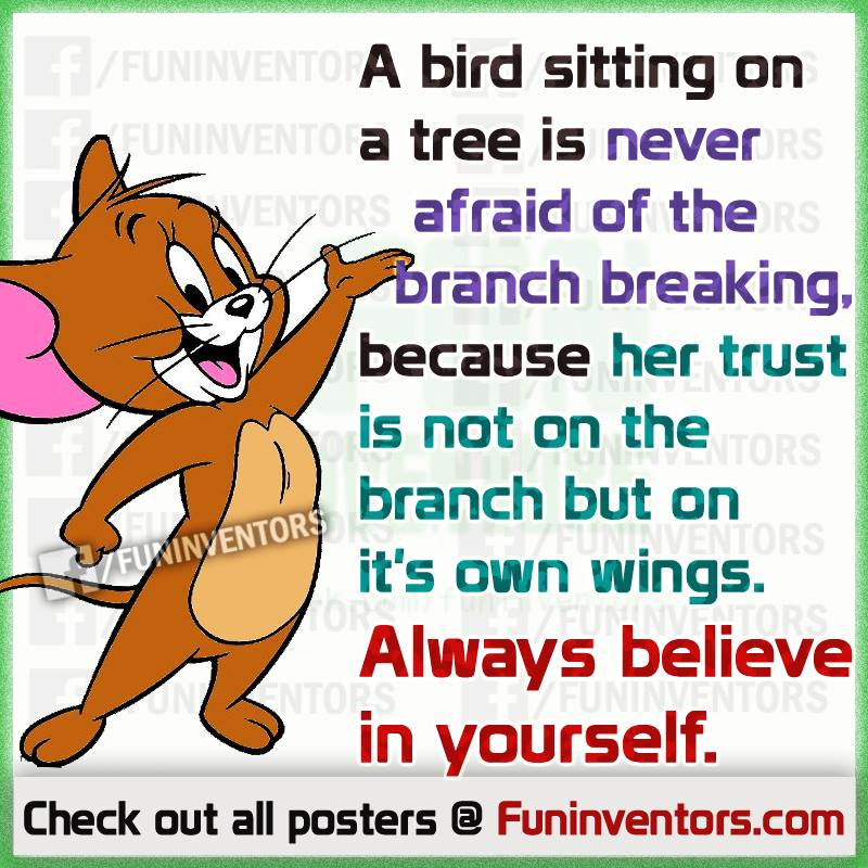 Always believe in yourself quote,tom and jerry quote