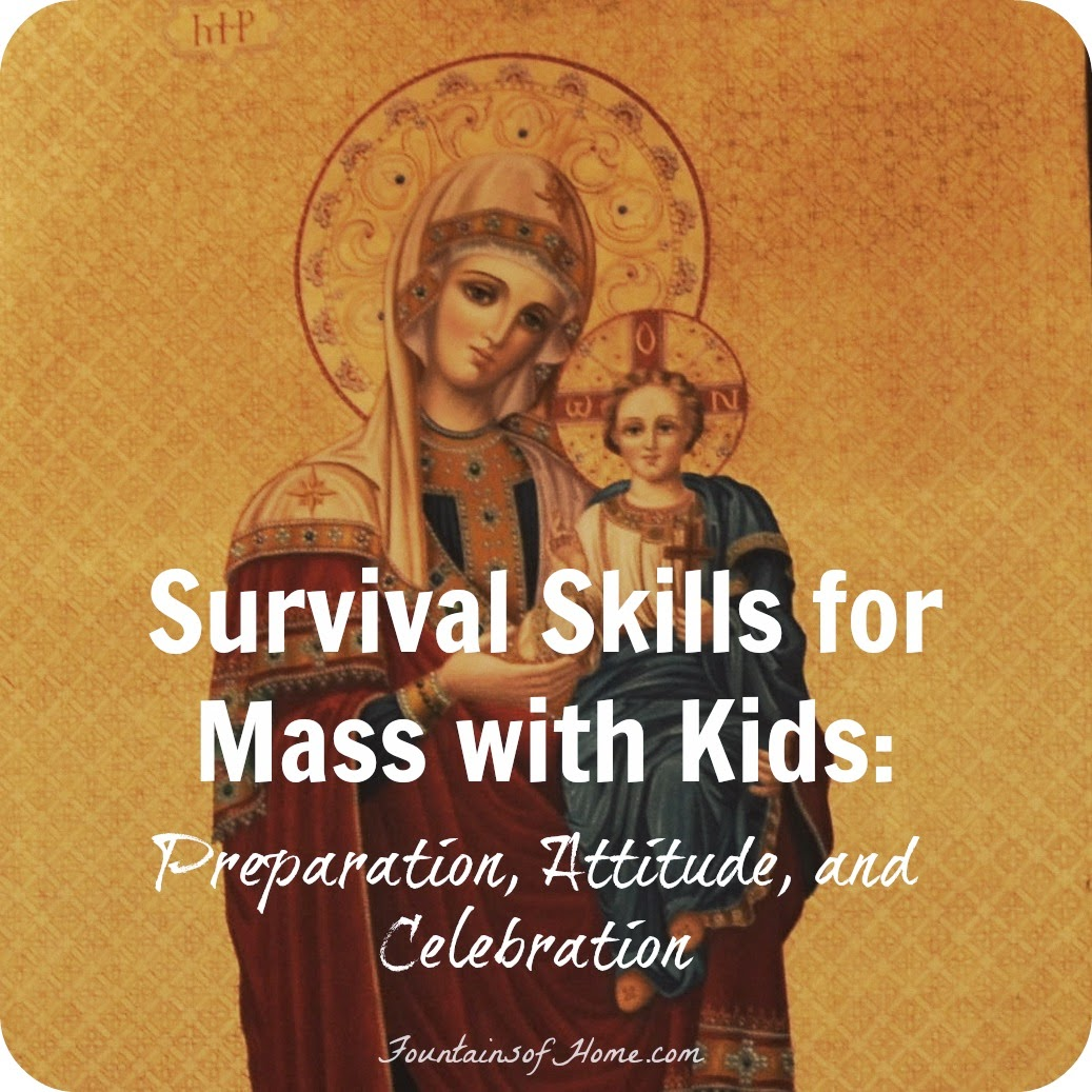 Survival Skills: Fountains Of Home: Survival Skills For Mass With Kids