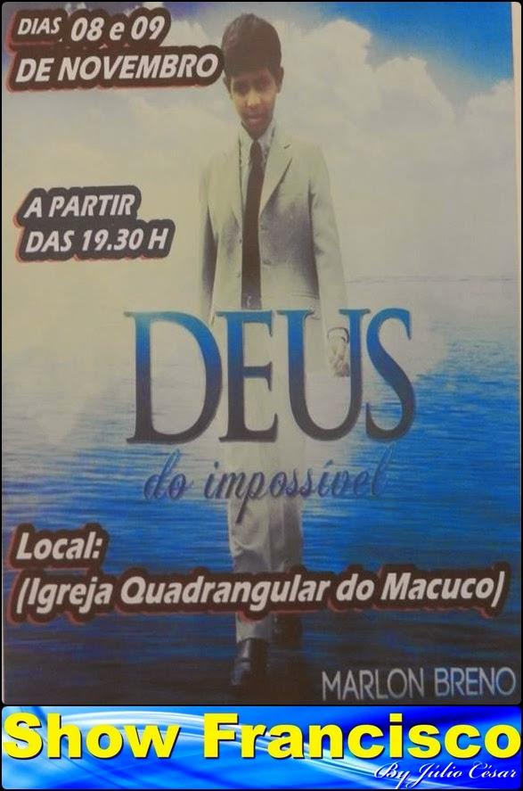 NO MACUCO, EM SÃO FRANCISCO!
