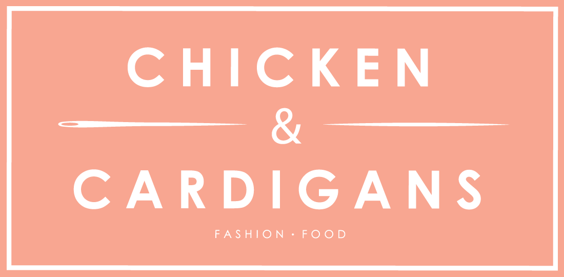 Chicken and Cardigans - Fashion and Food