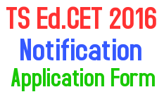 TS Ed.CET 2016 Notification, TS Ed.CET 2016 Application Form, TS Ed.CET 2016 Exam Dates