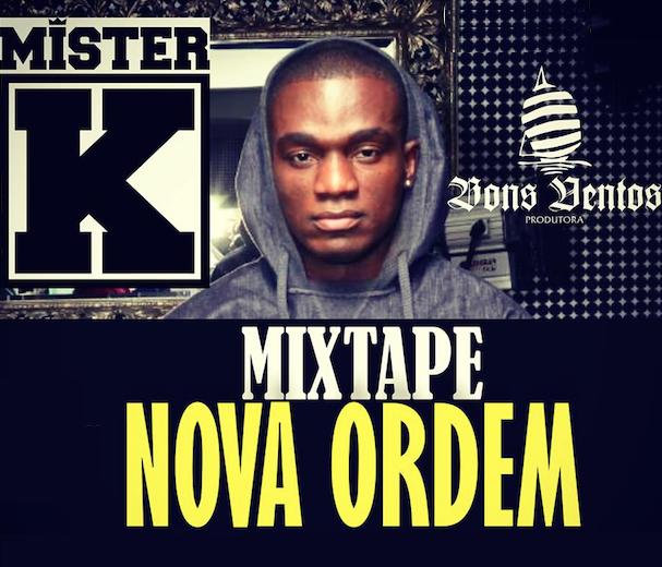 "Mister K – Mixtape ""Nova Ordem"