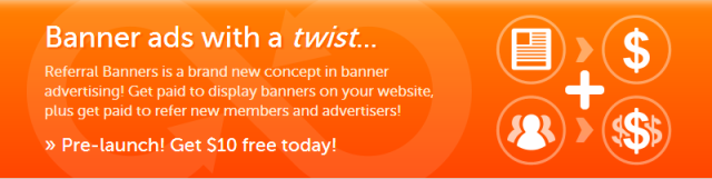 Get paid to display banners on your website, plus get paid to refer new members and advertisers!