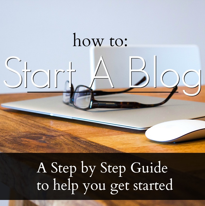 HOW TO START A BLOG: A STEP BY STEP GUIDE