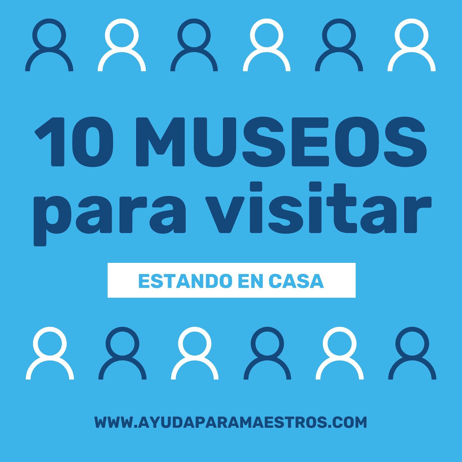 10 MUSEOS PARA VISITAR
