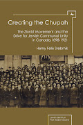 CREATING THE CHUPAH: THE ZIONIST MOVEMENT AND THE DRIVE FOR JEWISH COMMUNAL UNITY IN CANADA