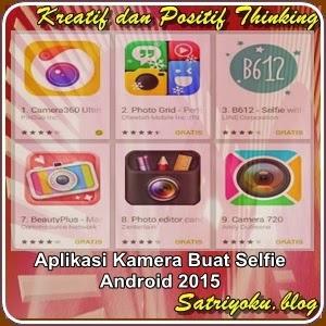 Aplikasi Kamera Buat Selfie Android 2015 Kreatif Dan Positif Thinking