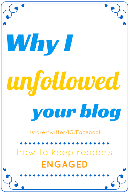 Why I unfollowed your blog and how to keep readers engaged.
