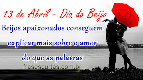 Frases do Dia do Beijo - 13 de Abril