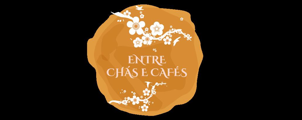 ⛾ Entre Chás e Cafés ⛾