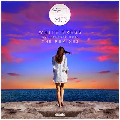 Set Mo - White Dress Feat. Deutsch Duke (The Remixes)