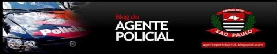 BLOG DO AGENTE  POLICIAL CIVIL/SP